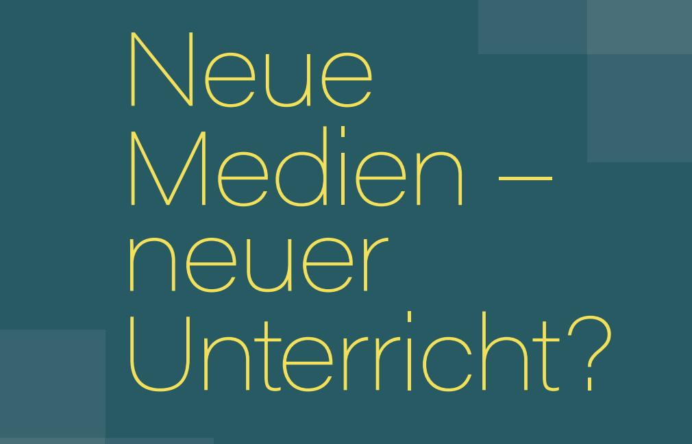 'Neue Medien - neuer Unterricht?'